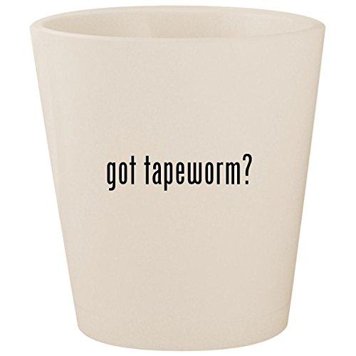got tapeworm? - White Ceramic 1.5oz Shot Glass ()