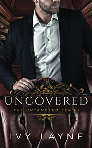 Uncovered (The Untangled Series)