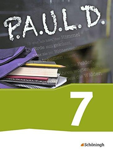 P.A.U.L. D. - Persönliches Arbeits- und Lesebuch Deutsch - Für Gymnasien und Gesamtschulen - Neubearbeitung: Schülerbuch 7