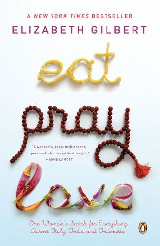 eat pray love one woman s search for everything across 読書メーター