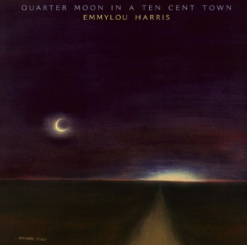 Quarter Moon in a Ten Cent Town by HARRIS,EMMYLOU