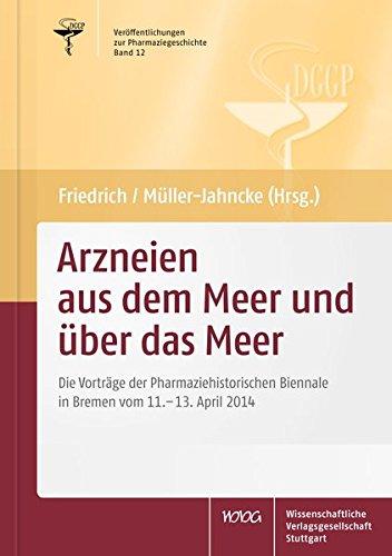 Arzneien aus dem Meer und über das Meer: Die Vorträge der Pharmaziehistorischen Biennale in Bremen vom 11.–13. April 2014