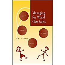 Managing for World Class Safety