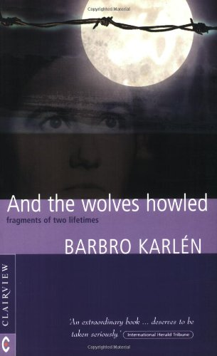 And the Wolves Howled , Fragments of Two Lifetimes PDF