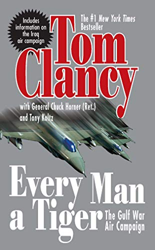 (Every Man A Tiger (Revised): The Gulf War Air Campaign (Commander Series Book 2))
