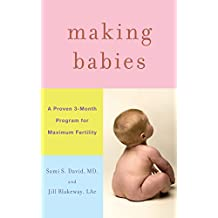 Making Babies: A Proven 3-Month Program for Maximum Fertility