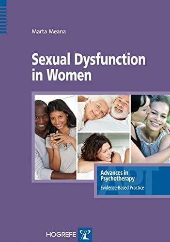 Sexual Dysfunction in Women in the series Advances in Psychotherapy, Evidence Based Practice