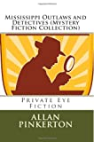 Mississippi Outlaws and Detectives (Mystery Fiction Collection), Allan Pinkerton, 1492363782