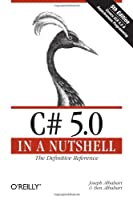 C# 5.0 in a Nutshell: The Definitive Reference, 5th Edition