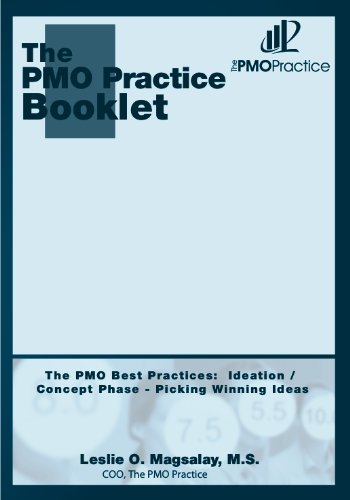 The PMO Best Practices: Ideation/Concept Phase - Picking Winning Ideas (The PMO Practice Booklet Book 4)
