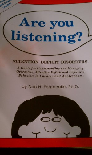 Are You Listening?: Attention Deficit Disorders : A Guide for Understanding and Managing Overactive, Attention Deficit a