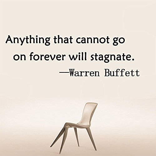 Anything that cannot go on forever will stagnate by Warren Buffett Vinyl Wall Decal Inspirational Wall Quote Words for Wall Sticker Quote Motivational Wall Art Size: 12Hx36W inches (With Autumn That Words Go)