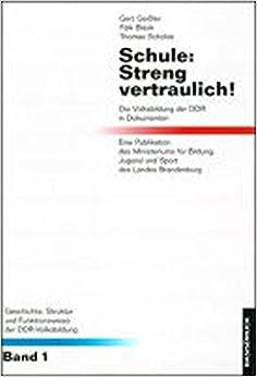 Book Schule, streng vertraulich!: Die Volksbildung der DDR in Dokumenten (Geschichte, Struktur und Funktionsweise der DDR-Volksbildung) (German Edition)