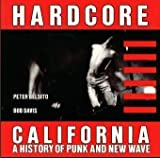 img - for Hardcore California: A History of Punk and New Wave Paperback April 10, 1983 book / textbook / text book