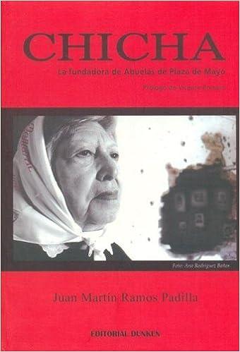 Book Chicha - La Fundadora de Abuelas de Plaza de Mayo (Spanish Edition) by Juan Martin Ramos Padilla (2006-12-02)
