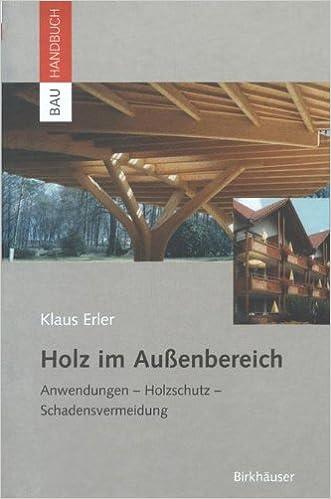 Amazon Com Holz Im Aussenbereich Anwendungen Holzschutz