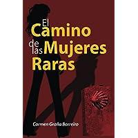 El camino de las mujeres raras (Spanish Edition)