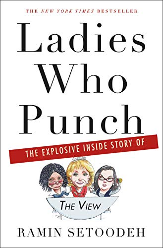 "Ladies Who Punch: The Explosive Inside Story of ""The View"" by [Setoodeh, Ramin]"