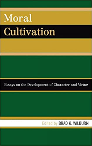 amazon com moral cultivation essays on the development of  moral cultivation essays on the development of character and virtue