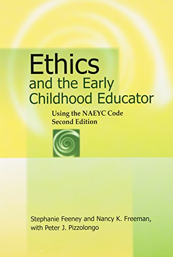 Ethics and the Early Childhood Educator, 2nd Edition