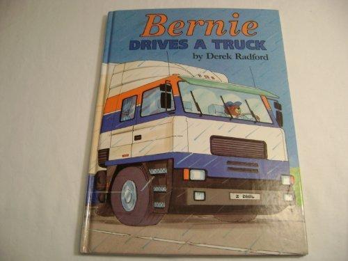 Bernie Drives a Truck (Bernie Drives A Truck)