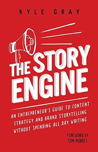 The Story Engine: An entrepreneur's guide to