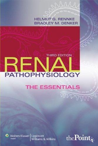 Renal Pathophysiology: The Essentials 3rd (third) by Rennke MD, Helmut G., Denker MD, Bradley M. (2009) Paperback