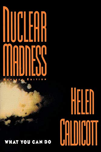 Nuclear Madness: What You Can Do (Norton History of Modern Europe)