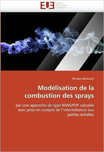 Modélisation de la combustion des sprays: par une approche de type RANS/PDF calculée avec prise en compte de l'intermittence aux petites échelles (Omn.Univ.Europ.)