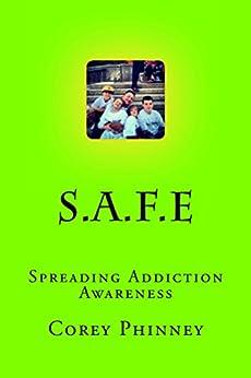 S.A.F.E: Spreading Addiction Awareness