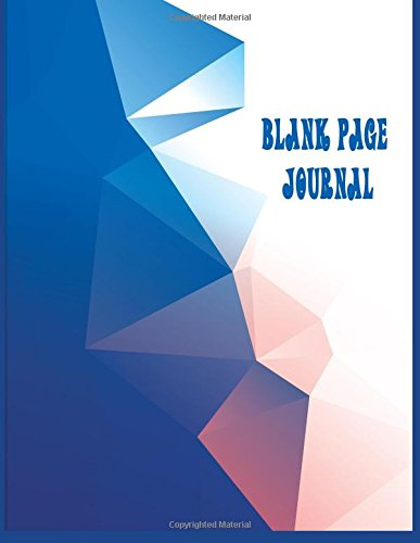 Blank Page Journal: 8.5 x 11, 120 Unlined Blank Pages For Unguided Doodling, Drawing, Sketching & Writing