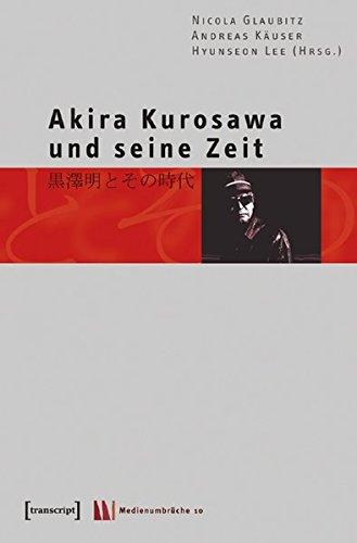 Akira Kurosawa und seine Zeit (Medienumbrüche)