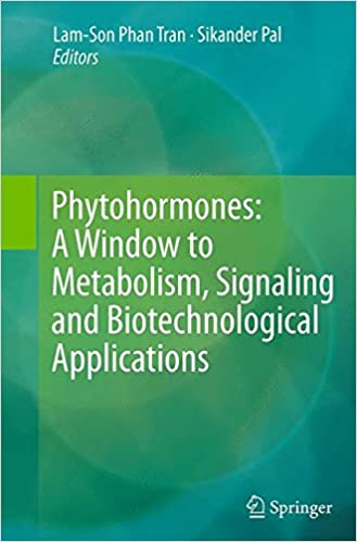 Book Phytohormones: A Window to Metabolism, Signaling and Biotechnological Applications