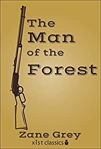 The Man Of The Forest by Zane Grey ebook deal
