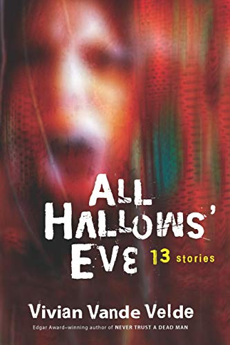 All Hallows Halloween (All Hallows' Eve: 13 Stories)