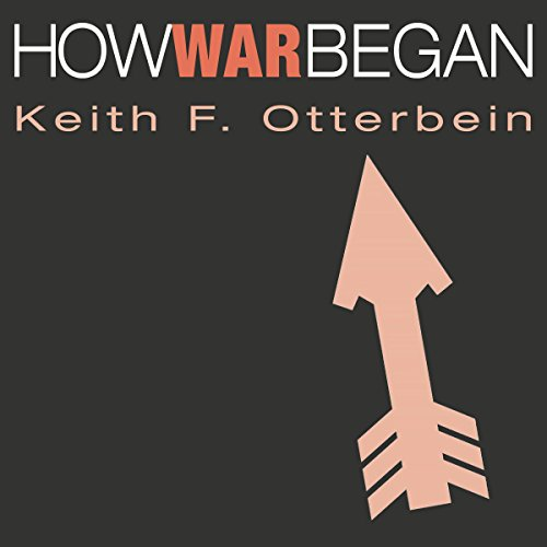 How War Began: Texas A&M University Anthropology Series by University Press Audiobooks