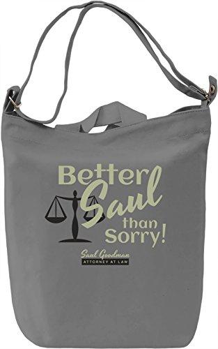 Better Saul Than Sorry! Borsa Giornaliera Canvas Canvas Day Bag| 100% Premium Cotton Canvas| DTG Printing|