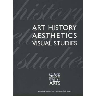 Download Art History, Aesthetics, Visual Studies (Clark Studies in the Visual Arts) (Paperback) - Common pdf epub