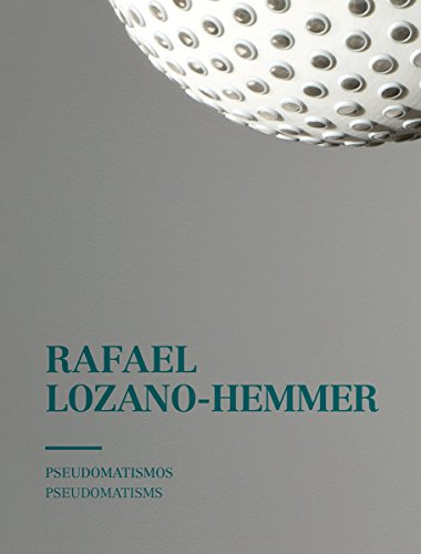Rafael Lozano-Hemmer: Pseudomatism