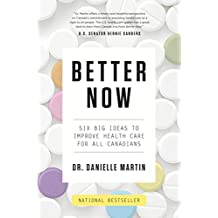 Better Now: Six Big Ideas to Improve Health Care for All Canadians