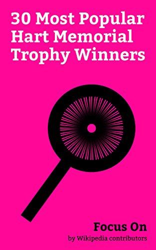 Focus On: 30 Most Popular Hart Memorial Trophy Winners: Wayne Gretzky, Jaromír Jágr, Alexander Ovechkin, Gordie Howe, Bobby Orr, Patrick Kane, Eric Lindros, ... Peter Forsberg, Chris Pronger, ()