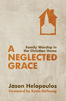 Neglected Grace by [Helopoulos, Jason]