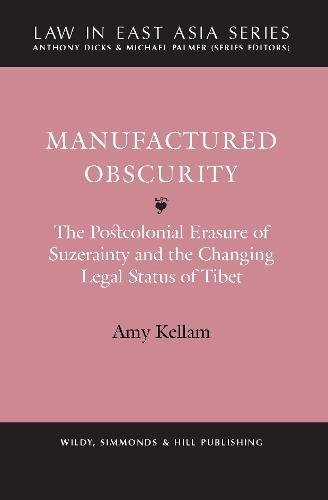 Manufactured Obscurity: The Postcolonial Erasure of Suzerainty and the Changing Legal Status of Tibet (Law in East Asia) pdf epub