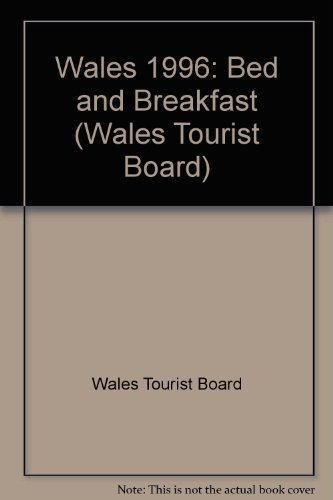 Wales Bed and Breakfast 1996 (Wales Tourist Board)...