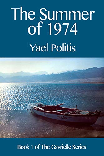 The Summer of 1974 (The Gavrielle Series Book 1) by [Politis, Yael]