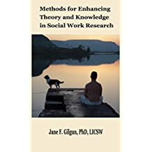 Methods for Advancing Theory and Knowledge in Social Work Research