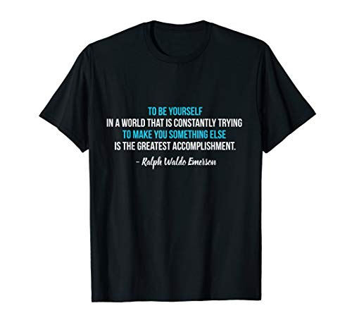 Be Yourself Ralph Waldo Emerson Quote Shirt