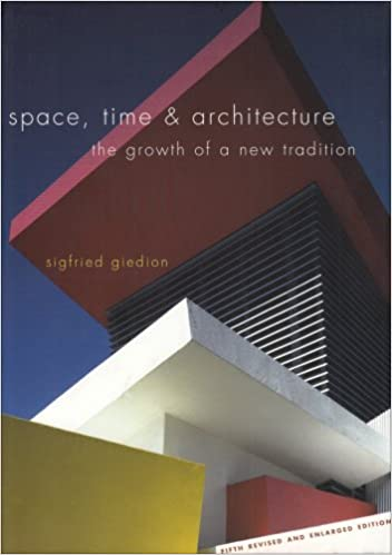 Space, Time & Architecture: The Growth of a New Tradition: Giedion ...