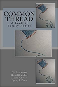 Common Thread: A book of Family Poetry: Volume 1