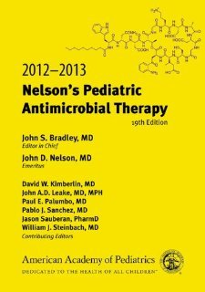 2012-2013 Nelson's Pediatric Antimicrobial Therapy, 19th Edition (Pocket Book of Pediatric Antimicrobial Therapy) [Paperback] [2012] 19 Ed. John S. Bradley MD, John D. Nelson MD Emeritus, David W Kimberlin MD FAAP, John A.D. Leake MD MPH, Paul E Palumbo MD, Pablo J Sanchez MD, Jason Sauberan PharmD, William J Steinbach pdf